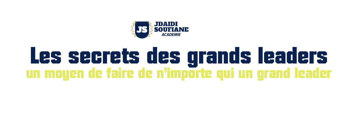 Formation sur les secrets des grands leaders par Mr Jdaidi Soufiane